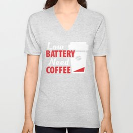 Funny Low Battery Need Coffee, Stress Reliever, Caffeine Remaining Coffee Unisex V-Neck