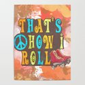 That's How I Roll by inspiredimages