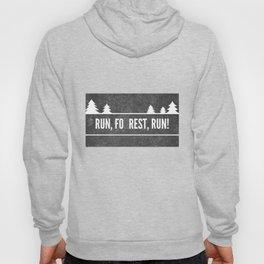 Ru, Fo(r)rest, Run! Hoody