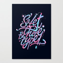 So, let there be type Canvas Print