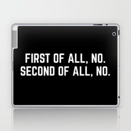 First Of All, No Funny Quote Laptop & iPad Skin