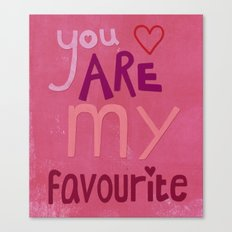 You are my favourite Canvas Print