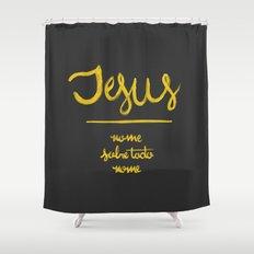 Jesus - nome sobre todo nome Shower Curtain