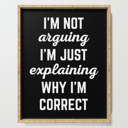 Explaining Why I'm Correct Funny Quote Serving Tray