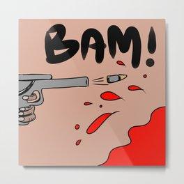 Bam! Metal Print