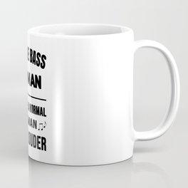 Double Bass Woman Like A Normal Woman Just Louder Coffee Mug