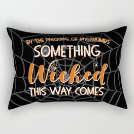 Something wicked this way comes. Halloween Shakespeare Quote Rectangular Pillow