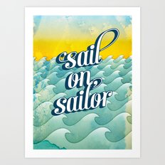 Sail on sailor, Art Print