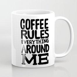 Coffee rules everything around me Coffee Mug