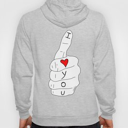 I love you - thumbs up Hoody