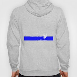LEO Wife Thin Blue Line - Because he's mine I walk this line Hoody