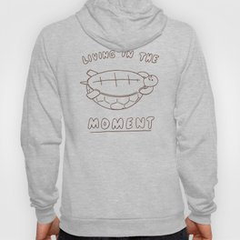 Living in the moment Hoody