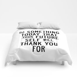 Do Something Today That Your Future Self Will Thank You For typography poster home decor wall art Comforters