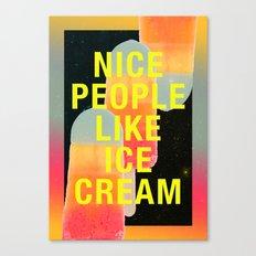 Nice People Like Ice Cream Canvas Print