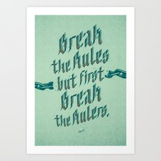 break the rules Art Print