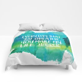 Michel Gerard - Every day that you breathe, you make my life harder - Green Version Comforters