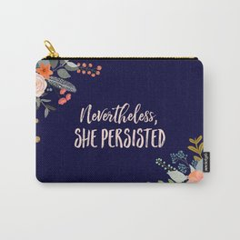 Nevertheless, She Persisted Carry-All Pouch