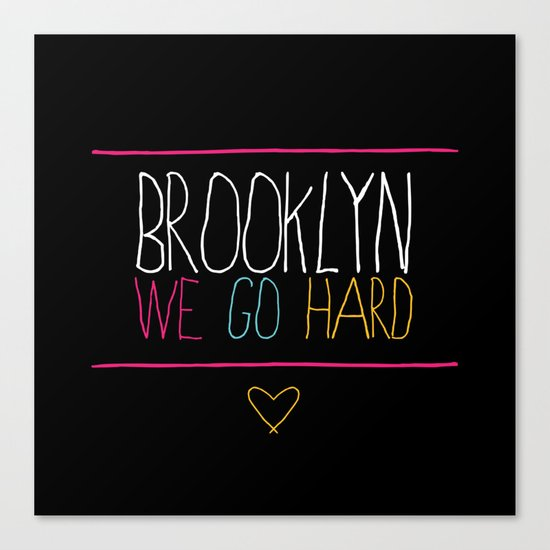 Brooklyn We Go Hard Canvas Print