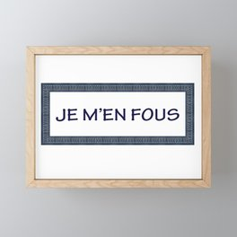 Je M'en Fous Framed Mini Art Print
