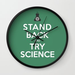 """""""Stand Back and Try Science"""" Wall Clock"""