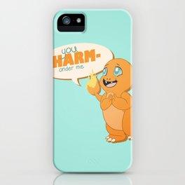 You CHARMander me iPhone Case
