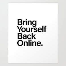 Bring Yourself Back Online Typography Art Print