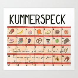 Kummerspeck Art Print