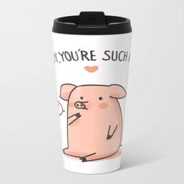 you are such a pig <3 Metal Travel Mug