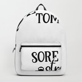 Gym Design Sore Today Stronger Tomorrow Backpack