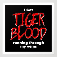 Tiger Blood on black Art Print