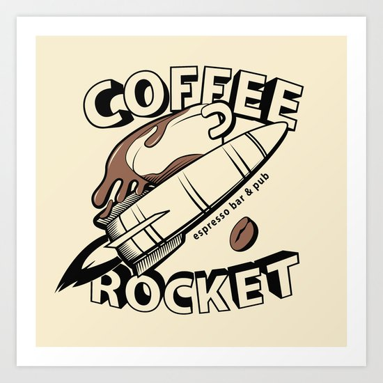COFFEE ROCKET Art Print