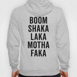 Boom Shaka Laka Funny Quote Hoody