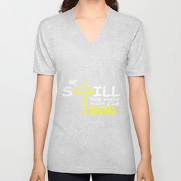 Be Still And Know That I Am God Christian And Disciple Gift Unisex V-Neck