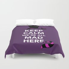 Keep Calm, We're All Mad Here Duvet Cover
