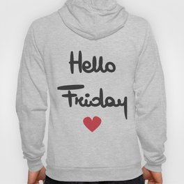 cute hand drawn lettering hello friday text with heart Hoody