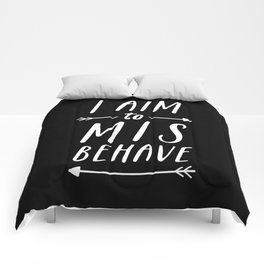 I Aim To Misbehave Blck Comforters