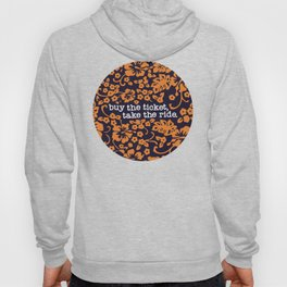 """""""buy the ticket, take the ride."""" - Hunter S. Thompson (Navy Blue) Hoody"""