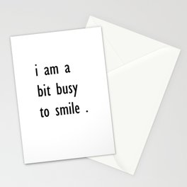 i am a bit busy to smile . illustration Stationery Cards