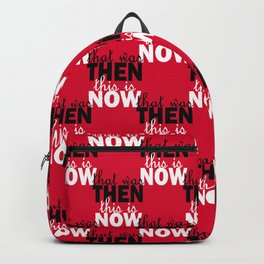 That was Then, This is Now Backpack