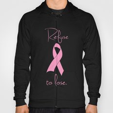 Refuse to Lose Breast Cancer Pink Ribbon Hoody