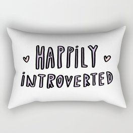 Happily Introverted - hand lettered typography Rectangular Pillow