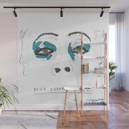 Don't dream it Wall Mural