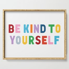 Be Kind To Yourself Serving Tray