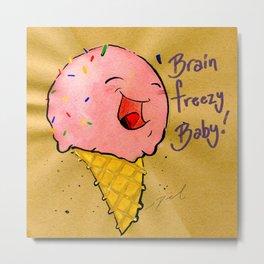 Freezing Brains! Metal Print