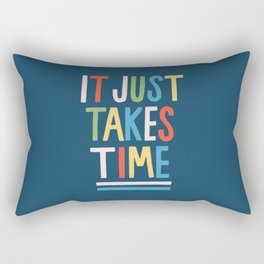It Just Takes Time Rectangular Pillow