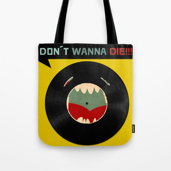 Don´t wanna die!!! Tote Bag