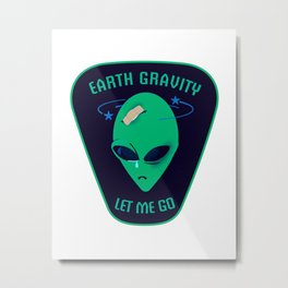 Earth gravity, let me go Metal Print