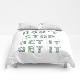DON'T STOP GET IT GET IT Comforters
