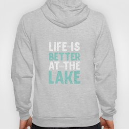 Life Is Better At The Lake Fishing Fishers Fishermen Ponds River Lake Gift Hoody
