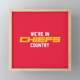 We're in Chiefs Country Framed Mini Art Print